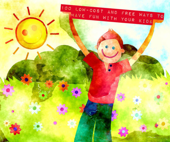 100 Low-Cost and Free Ways to Have Fun with Your Kids